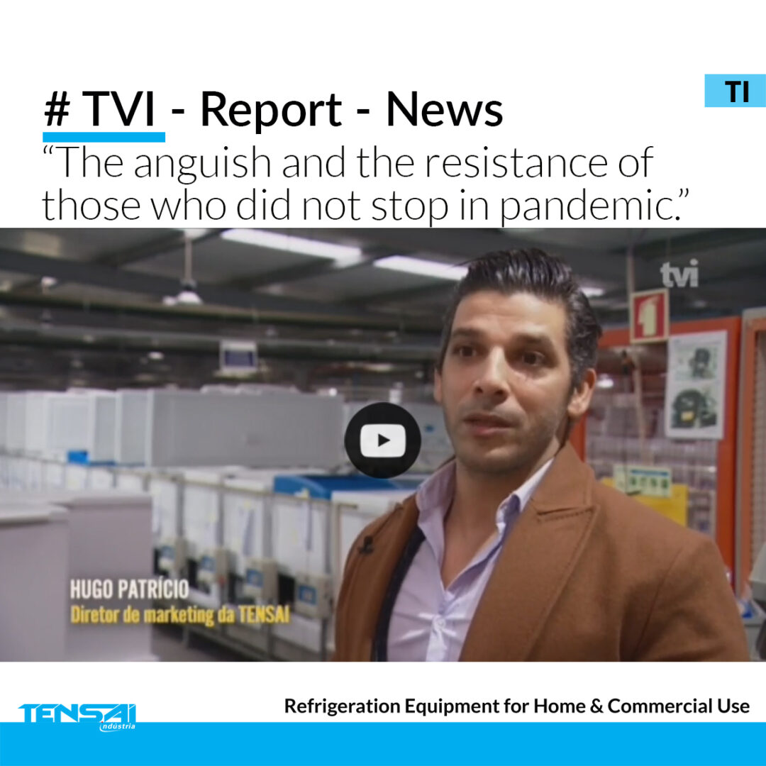 TENSAI INDUSTRIA – in the TVI report /news – ANGUISH AND THE RESISTANCE OF THOSE WHO DID NOT STOP DURING THE PANDEMIC